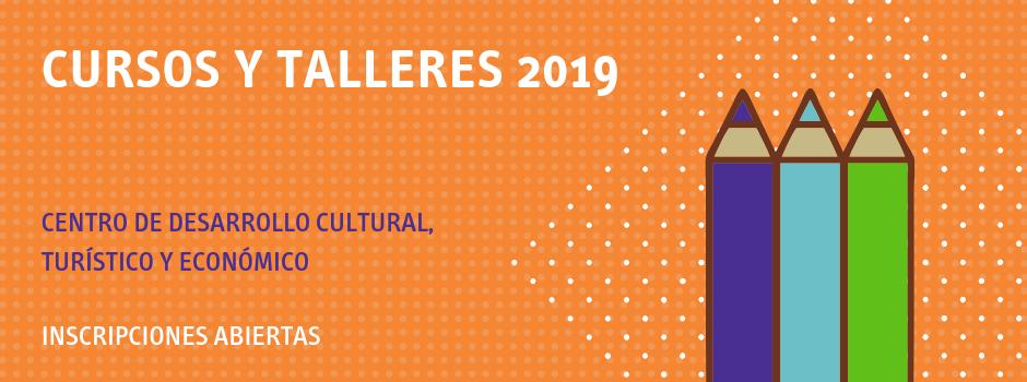 Cursos y talleres 2019 en el Centro Cultural, Turístico y Económico del Municipio C